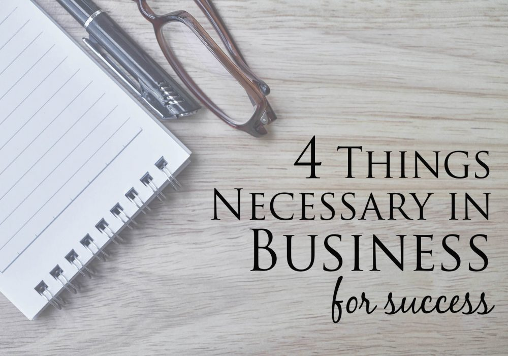 4 Things Necessary To Become a Successful Business Owner