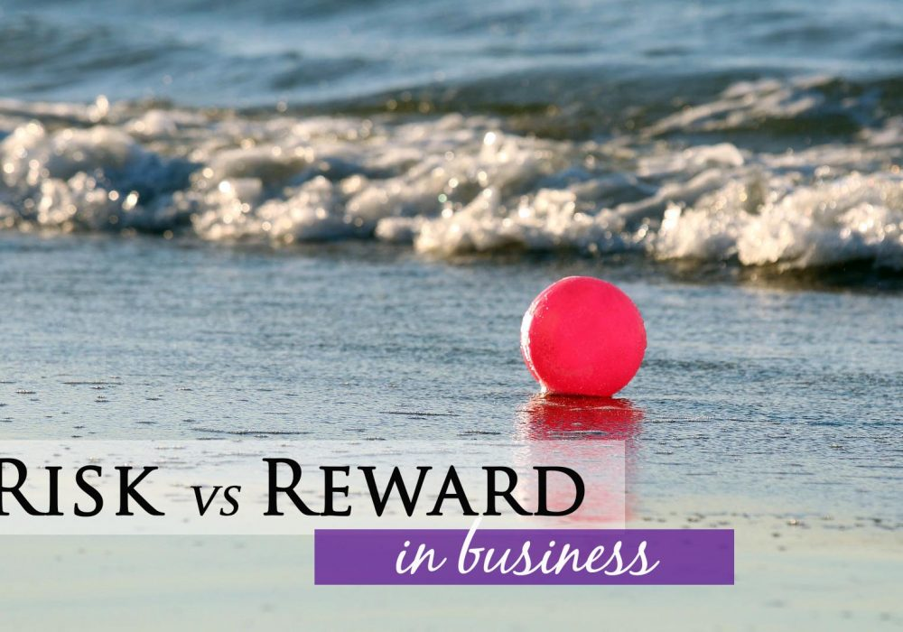 Risk vs Reward in Business